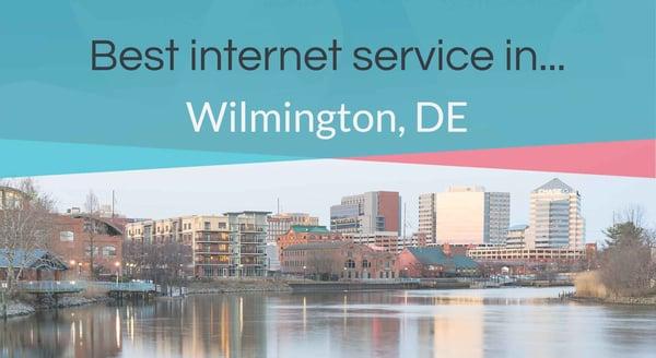 Best internet service in Wilmington, DE