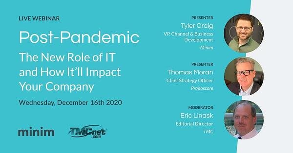 Post-pandemic: The new role of IT and how it'll impact your company