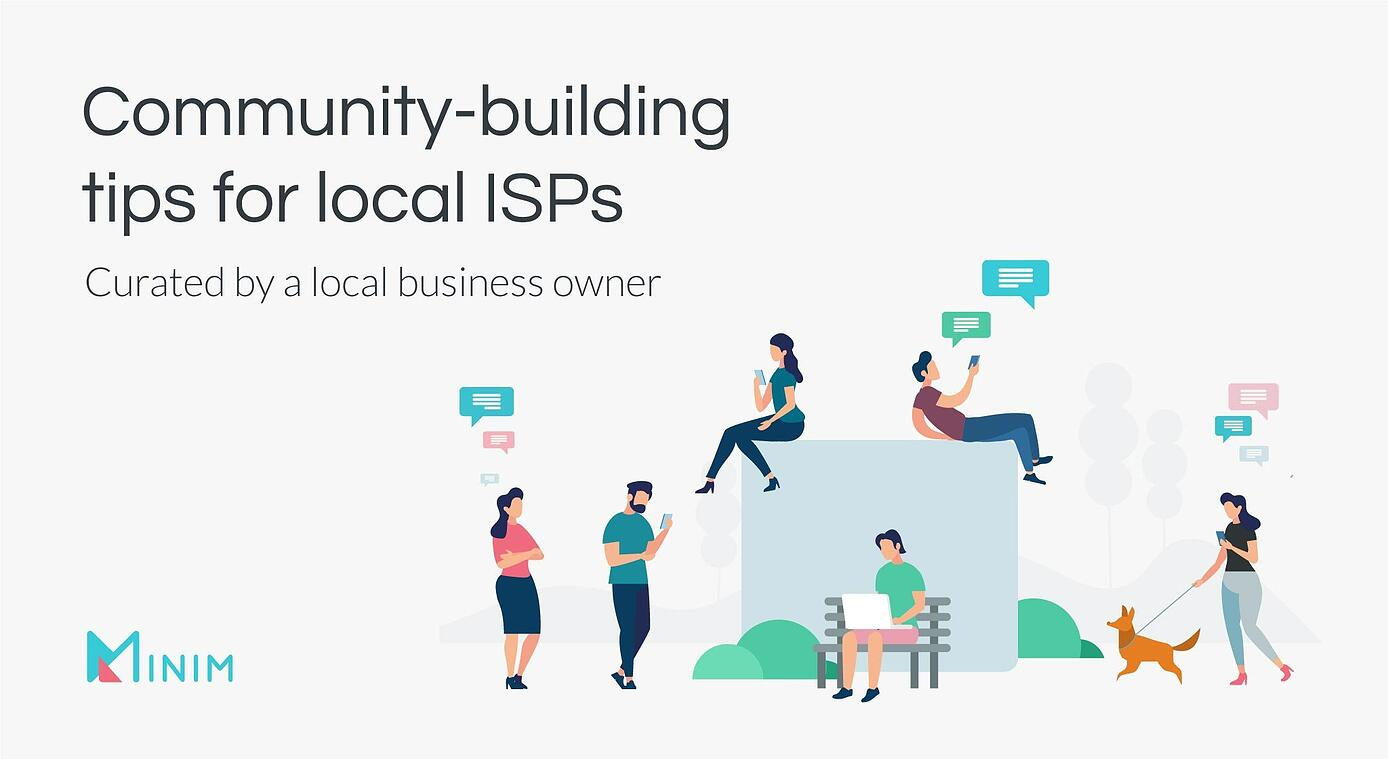 Community-building tips for local ISPs curated by a local business owner
