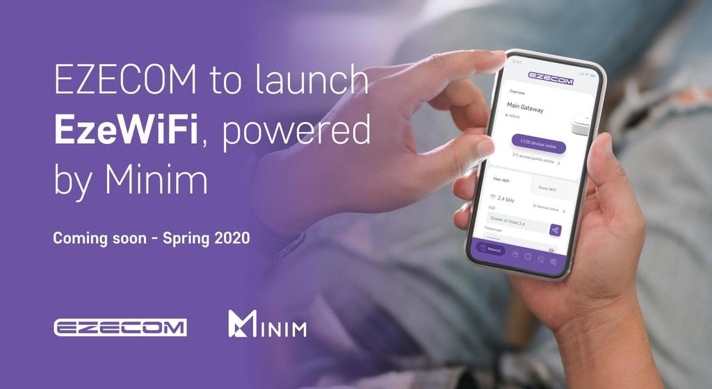 EZECOM to launch EzeWiFi, powered by Minim