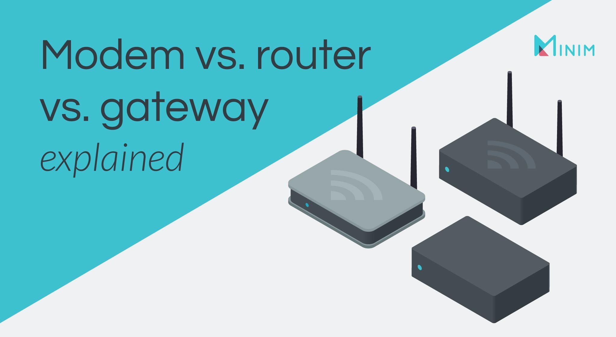 Modem vs Router vs Gateway