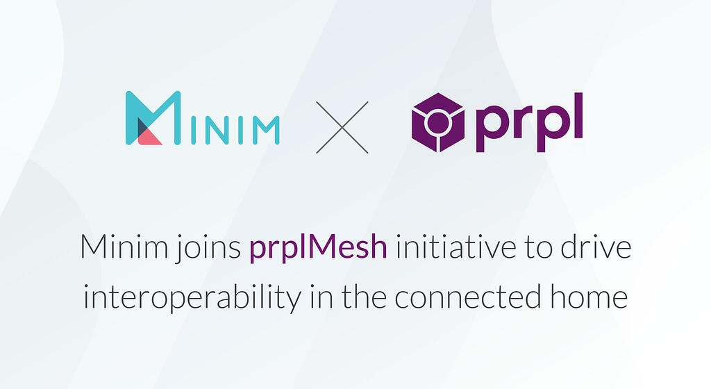 Minim joins prplMesh initiative to drive interoperability in the connected home