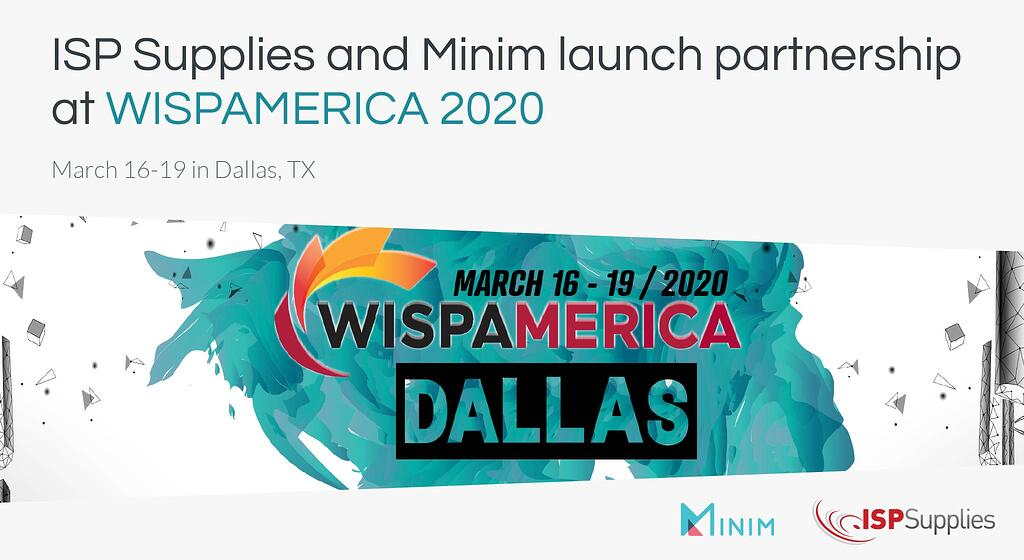 ISP Supplies and Minim launch partnership at WISPAMERICA 2020