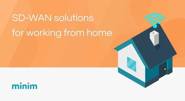 SD-WAN solutions for working from home