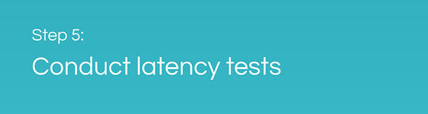 CAF Performance Testing: Conduct Latency Tests