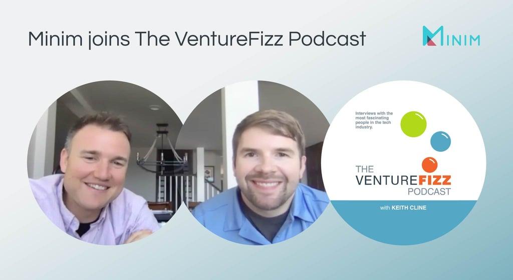 Minim Joins The VentureFizz Podcast