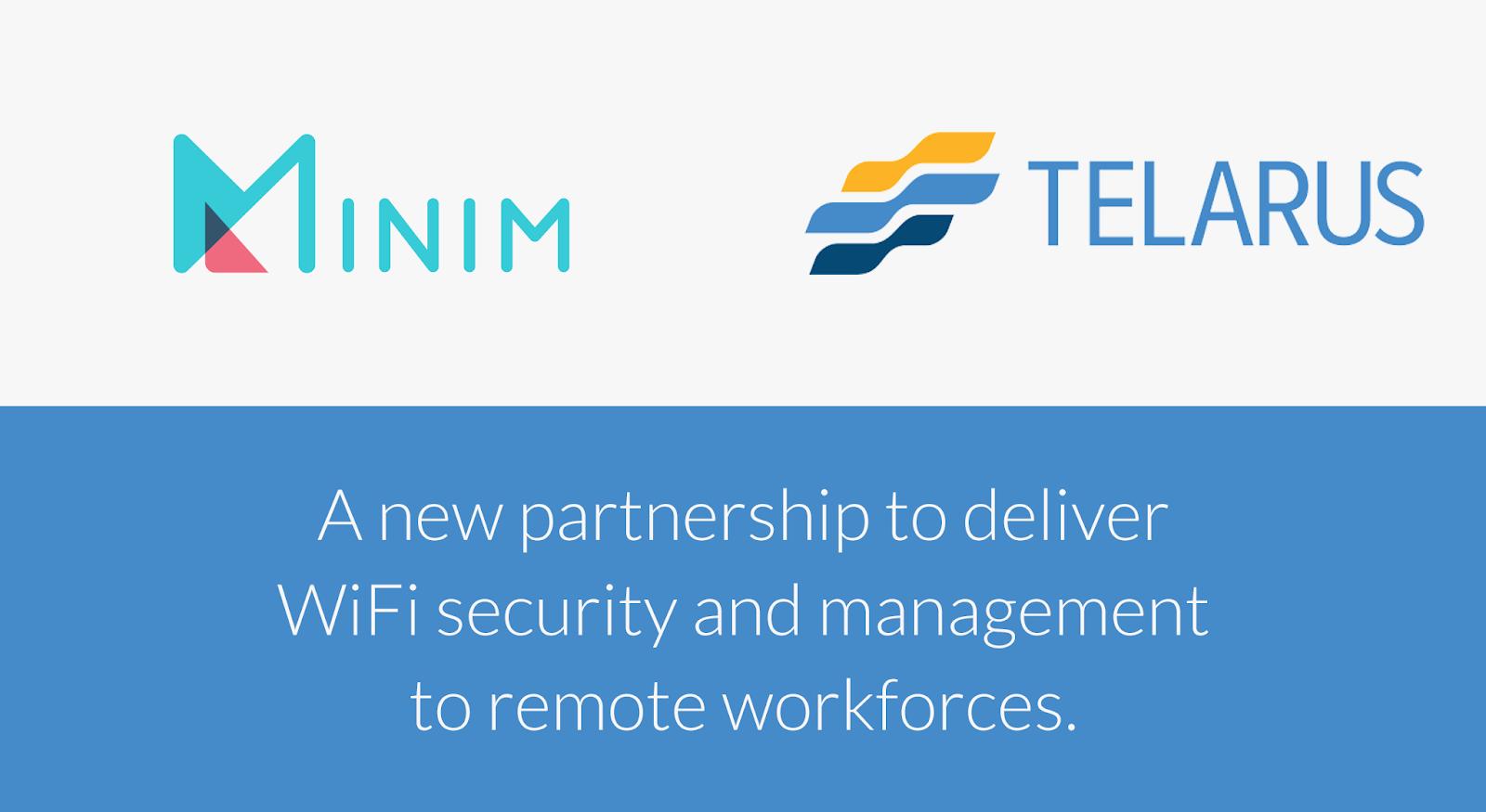 Minim and Telarus announce exclusive partnership